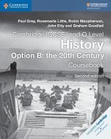 Cambridge IGCSE   and O Level History Option B  The 20th Century Coursebook PDF