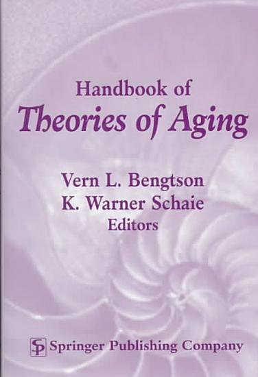 Handbook of Theories of Aging  Second Edition PDF
