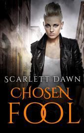 Chosen Fool