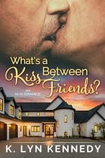 What's a Kiss Between Friends