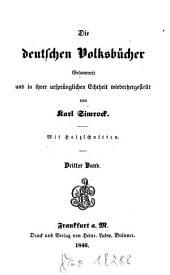 Die Deutschen Volksbücher gesammelt und in ihrer ursprünglichen Echtheit hergestellt von mit Holzschnitten: 3