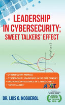 Leadership In Cybersecurity  Sweet Talkers  Effect PDF