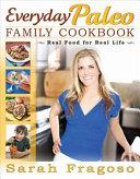 Everyday Paleo Family Cookbook Book