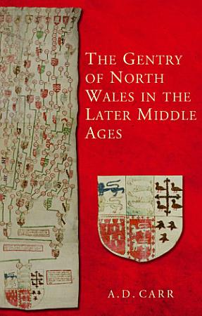 The Gentry of North Wales in the Later Middle Ages PDF