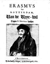 Van de vrye-wil tegen d. Martinus Luther: Volume 1