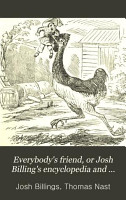 Everybody s Friend  Or Josh Billing s Encyclopedia and Proverbial Philosophy of Wit and Humor PDF