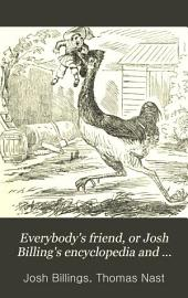Everybody's Friend, Or Josh Billing's Encyclopedia and Proverbial Philosophy of Wit and Humor
