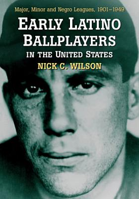 Early Latino Ballplayers in the United States PDF