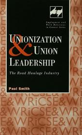 Unionization and Union Leadership: The Road Haulage Industry