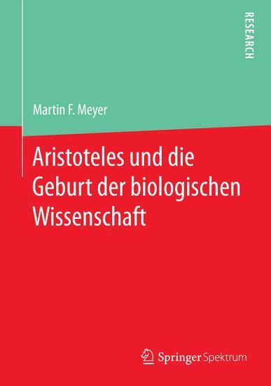 Aristoteles und die Geburt der biologischen Wissenschaft PDF