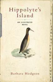 Hippolyte's Island: An Illustrated Novel
