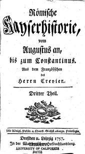 Römische Kayserhistorie: vom Augustus an, bis zum Constantinus, Bände 3-4