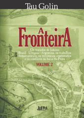 A Fronteira: Volume 2