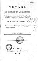 Voyage de Bengale en Angleterre par les parties septentrionales de l Indostan  par Cachemir  l Afganistan  la Perse et la Russie  de George Forster     traduit de l anglois PDF
