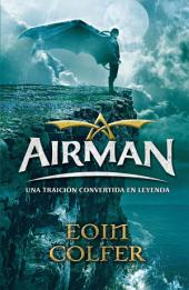 Airman: Una traición convertida en leyenda