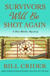 Survivors Will Be Shot Again: A Dan Rhodes Mystery
