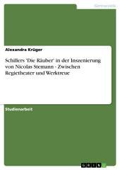 Schillers 'Die Räuber' in der Inszenierung von Nicolas Stemann - Zwischen Regietheater und Werktreue