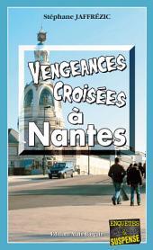 Vengeances croisées à Nantes: Une enquête complexe