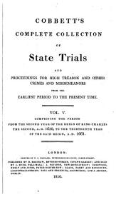 Cobbett's Complete Collection of State Trials and Proceedings for High Treason and Other Crimes and Misdemeanors from the Earliest Period to the Present Time: With Notes and Other Illustrations, Volume 5