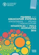 FISHERIES AND AQUACULTURE STATISTICS 2015