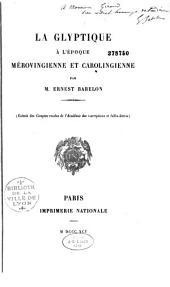 La Glyptique à l'époque mérovingienne et carolingienne