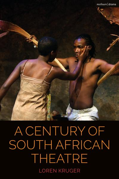 Download A Century of South African Theatre Book