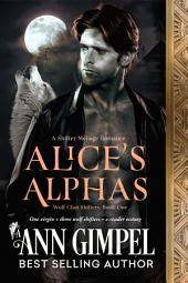 Alice's Alphas: Shifter Menage Romance