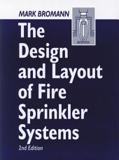 The Design and Layout of Fire Sprinkler Systems, Second Edition: Edition 2