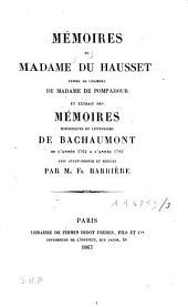 Mémoires de Madame Du Hausset, femme de chambre de Madame de Pompadour: Et extrait des Mémoires historiques et littéraires de Bachaumont de l'année 1762 à l'année 1782