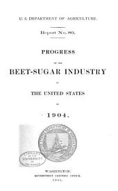 Progress of the Beet-sugar Industry in the United States, 1897-1909