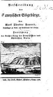 Nouvelle description des glacières et glaciers de Savoie. Beschreibung der Savoyischen Eisgebürge ... Fortsetzung der Beschreibung der penninischen und rhätischen Alpen