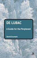 De Lubac  A Guide for the Perplexed PDF