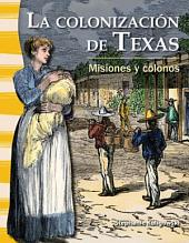 La colonización de Texas: Misiones y colonos (The Colonization of Texas: Missions and Sett