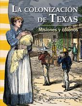 La colonización de Texas: Misiones y colonos (The Colonization of Texas: Missions and Sett