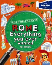 Not For Parents Rome: Everything You Ever Wanted to Know