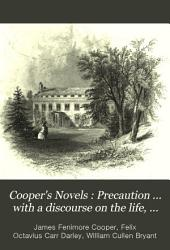 Cooper's Novels: Precaution ... with a discourse on the life, genius, and writing of the author, by William Cullen Bryant