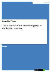 The influence of the French language on the English language