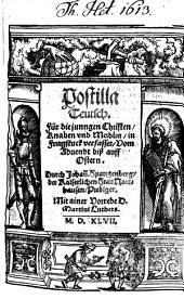 Postilla Teutsch: Für die junngen Christen Knaben vnd Meidlin in Fragstuck verfasset Vom Aduendt biß auff Ostern
