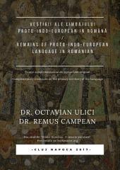 VESTIGII ALE LIMBAJULUI PROTO-INDO-EUROPEAN ÎN ROMÂNĂ: Dovezi complementare ale teritoriului original