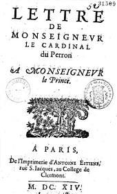 Lettre de Monseigneur le cardinal du Perron à Monseigneur le Prince [Paris, 3 mars 1614]