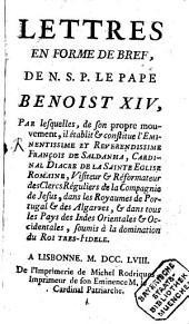 Lettres en forme de Bref, de N. S. P. le Pape Benoist XIV ...