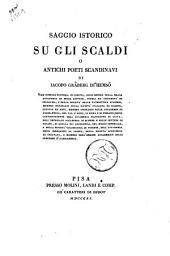 Saggio istorico su gli Scaldi o antichi poeti scandinavi di Jacopo Graber di Hemso vice console di Svezia in Genova ..