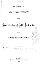 Annual Report of the Superintendent of Public Instruction, of the State of New-York: Volume 25