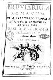 Breviarium Romanum cum Psalterio proprio et officiis sanctorum ad usum cleri Basilicae Vaticanae Clementis 10. auctoritate editum. Pars hyemalis \-aestivalis!