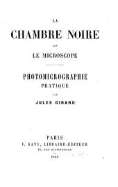 La chambre noire et le microscope: photomicrographie pratique