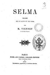 Selma drame en un acte et en vers par M. Viennet