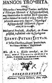 Hangos trombita, avagy: ... terhes s menydörgo Tanitas ... (Die schallende Posaune oder Unterricht von der Gerechtigkeit Gottes gegen das Laster der Trunkenheit usw.) hung