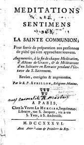 Méditations et sentiments sur la Sainte Communion pour servir de préparation aux personnes de piété qui s'en apparochent souvent