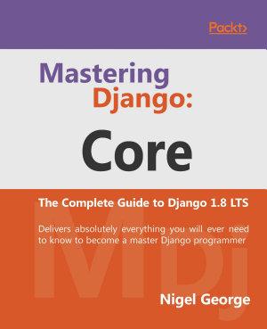 Mastering Django  Core PDF