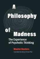 A Philosophy of Madness PDF